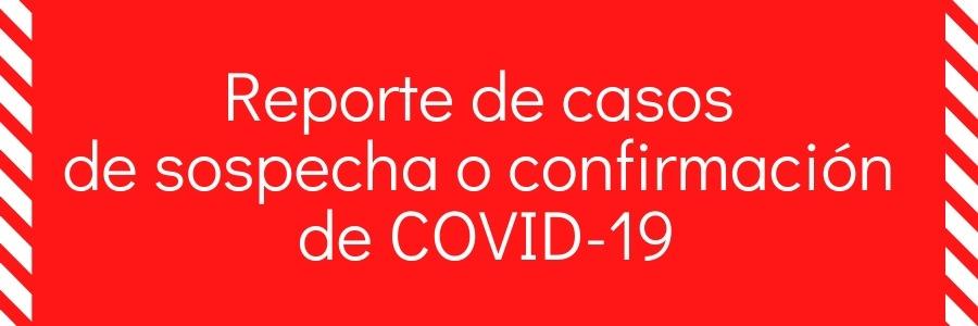 Reporte de casos de sospecha o confirmación de COVID-19 en FVET