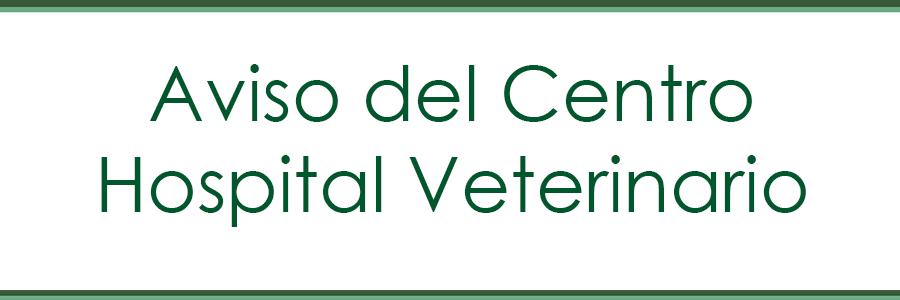 Aviso: Cierre del Hospital Veterinario