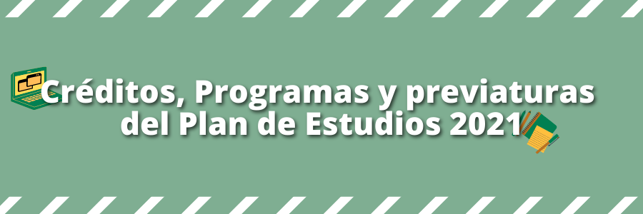 Créditos, Programas y Previaturas del Plan de Estudios 2021