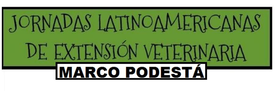 """Jornadas Latinoamericanas de Extensión Veterinaria """"Dr. Marco Podestá"""""""
