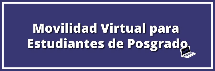 Movilidad Virtual para Estudiantes de Posgrado