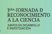 1era Jornada de Reconocimiento a la Ciencia
