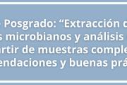 """Curso de Posgrado: """"Extracción de ácidos nucleicos microbianos y análisis de QPCR a partir de muestras complejas: recomendaciones y buenas prácticas"""""""