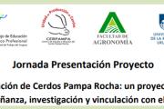 """Jornada presentación de Proyecto """"Conservación de Cerdos Pampa Rocha: un proyecto integral de enseñanza, investigación y vinculación con el medio"""""""