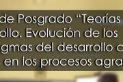 """Curso de Posgrado """"Teorías del Desarrollo. Evolución de los paradigmas del desarrollo con énfasis en los procesos agrarios"""""""