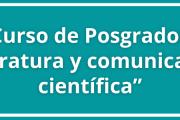 """Curso de Posgrado: """"Literatura y comunicación científica"""""""