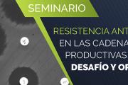 """Seminario: """"Resistencia antimicrobiana en las cadenas productivas de Uruguay: desafío y oportunidad"""""""