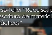 """Curso-Taller """"Recursos para la escritura de materiales didácticos"""""""